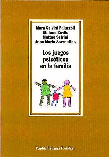 Portada del libro 9788475095844 Los Juegos Psicóticos en la Familia