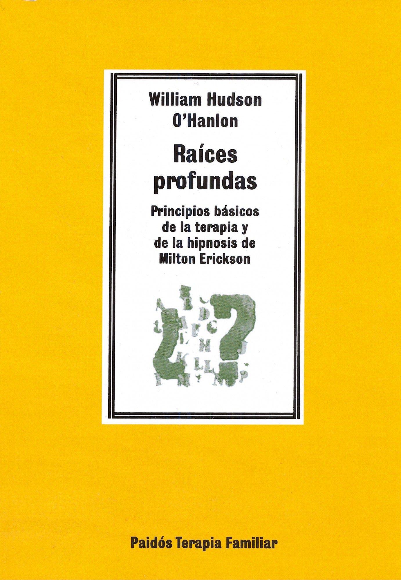 Portada del libro 9788475098715 Raíces Profundas: Principios Básicos de la Terapia y de la Hipnosis de Milton Erickson