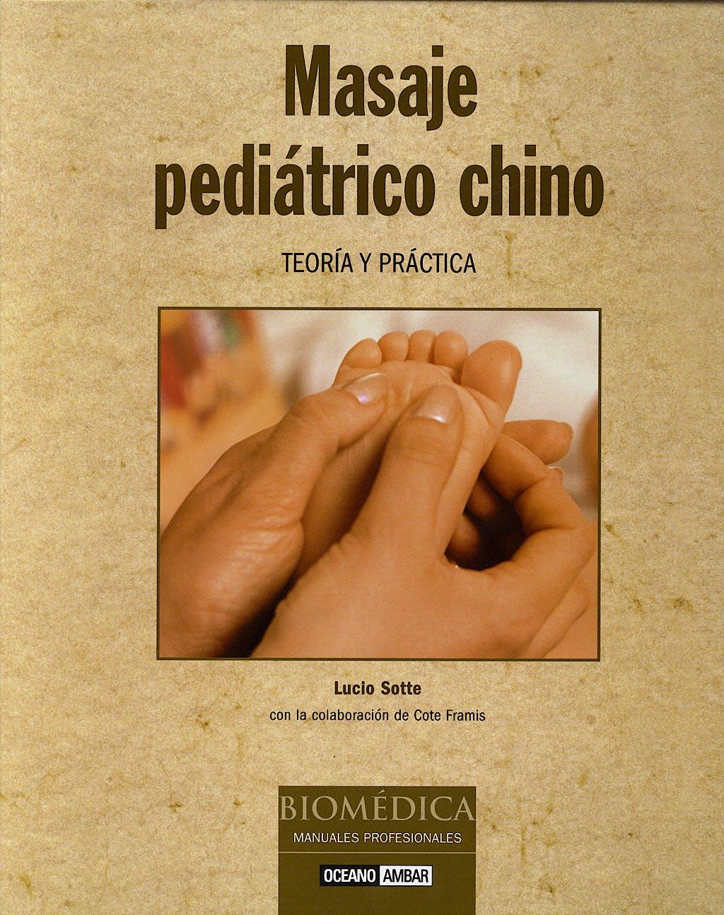 Portada del libro 9788475564791 Masaje Pediatrico Chino. Teoria y Practica