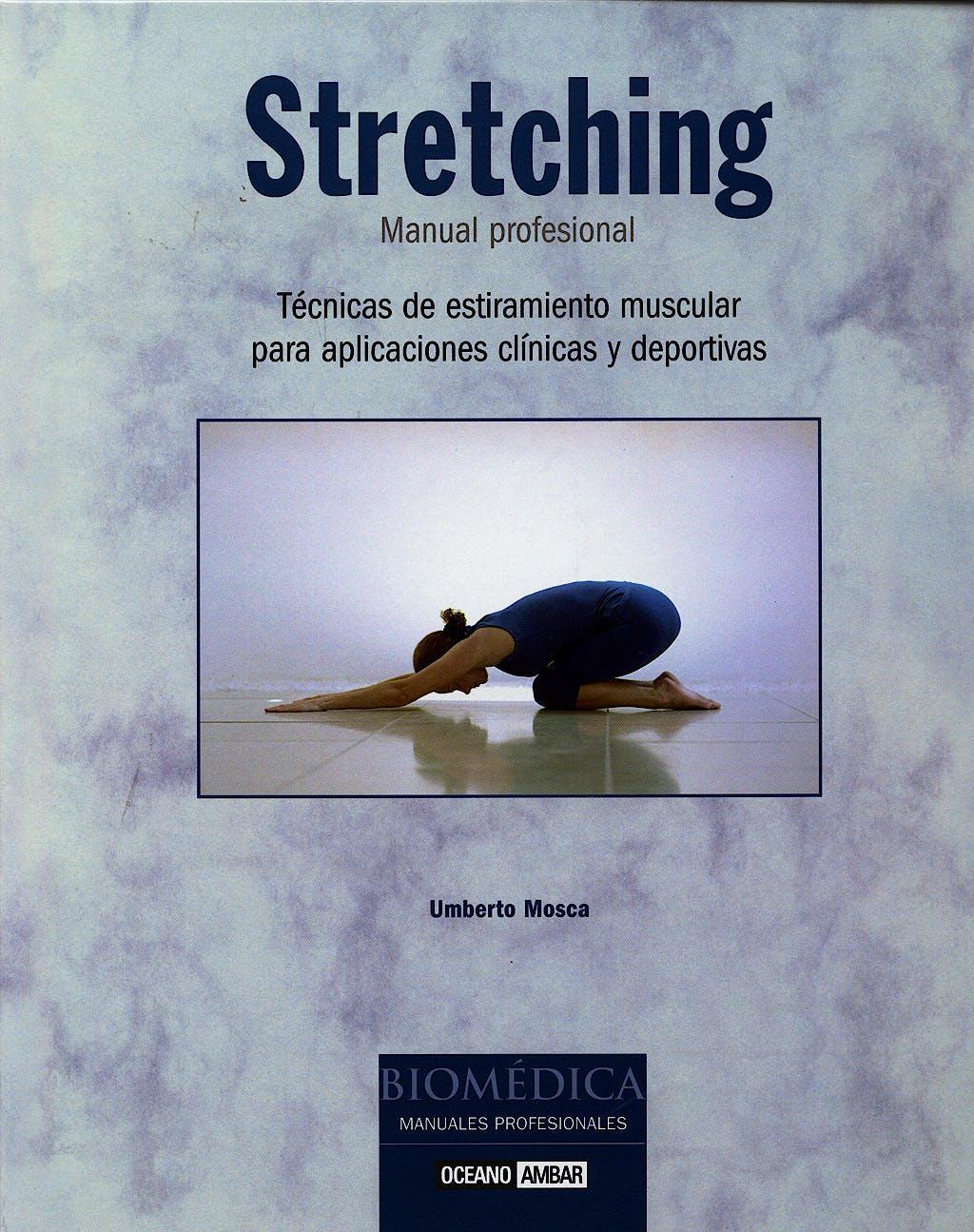 Portada del libro 9788475564807 Stretching. Manual Profesional. Tecnicas de Estiramiento Muscular para Aplicaciones Clinicas y Deportivas