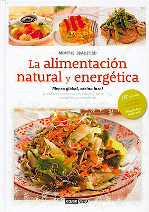 Portada del libro 9788475568508 La Alimentacion Natural y Energetica. Piensa Global, Cocina Local