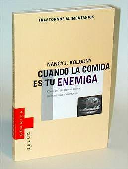 Portada del libro 9788475777962 Cuando la Comida es Tu Enemiga: Como Enfrentarse y Vencer a los Trasto