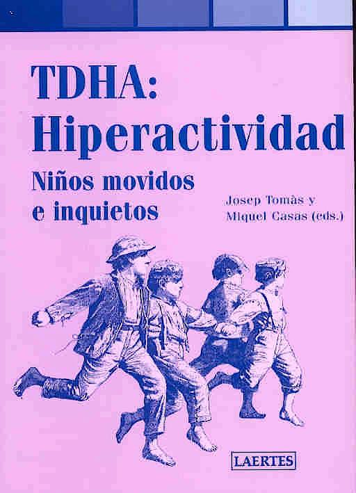 Portada del libro 9788475845210 Tdha: Hiperactividad. Niños Movidos e Inquietos