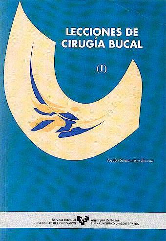 Portada del libro 9788475859170 Lecciones de Cirugia Bucal, Vol. 1