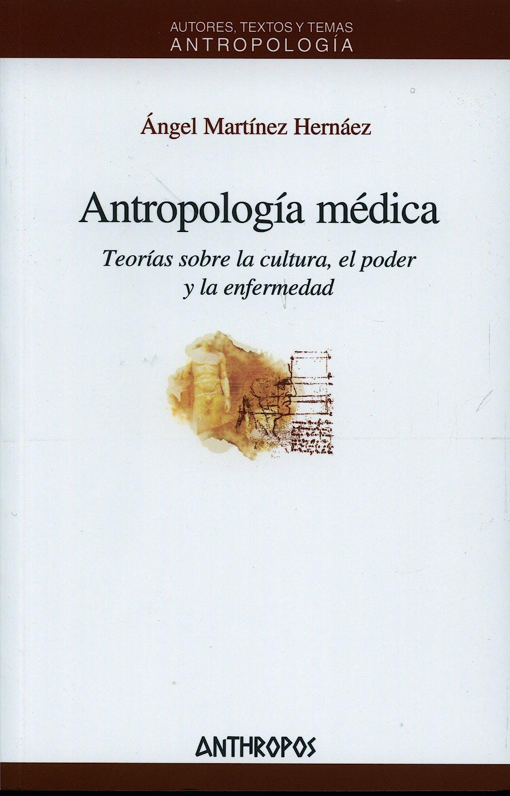 Portada del libro 9788476588628 Antropologia Medica. Teorias sobre la Cultura, el Poder y la Enfermedad