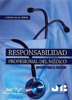 Portada del libro 9788476986851 Responsabilidad Profesional del Médico. Enfoque para el Siglo XXI