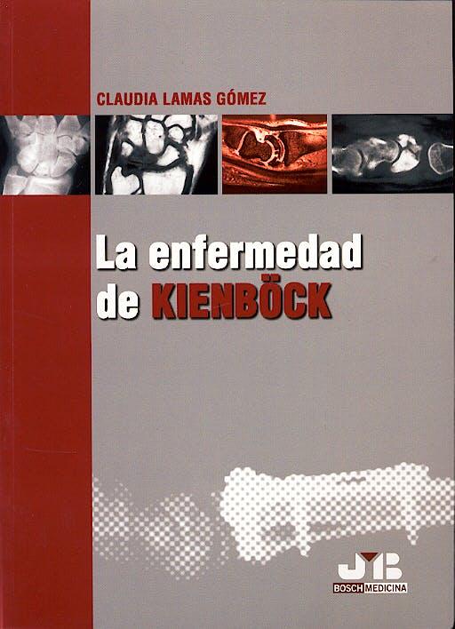 Portada del libro 9788476987407 La Enfermedad de Kienböck