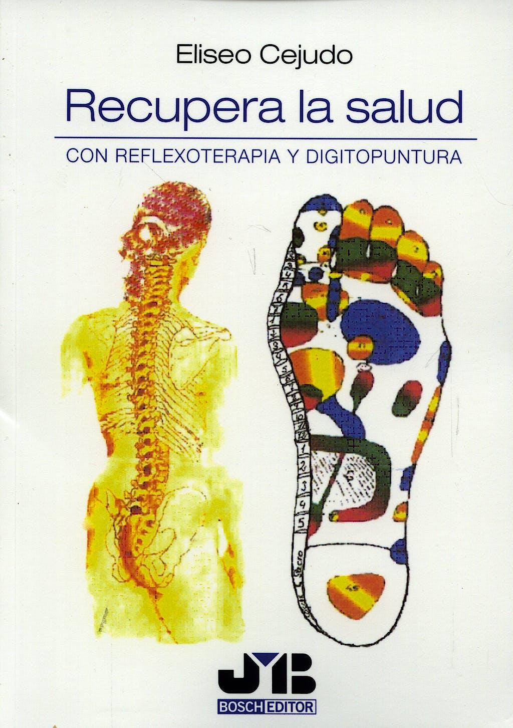 Portada del libro 9788476987940 Recupera la Salud con Reflexoterapia y Digitopuntura