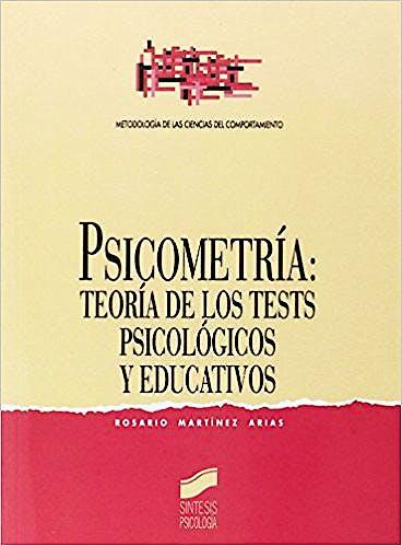 Portada del libro 9788477382713 Psicometría. Teoría de los Tests Psicológicos y Educativos