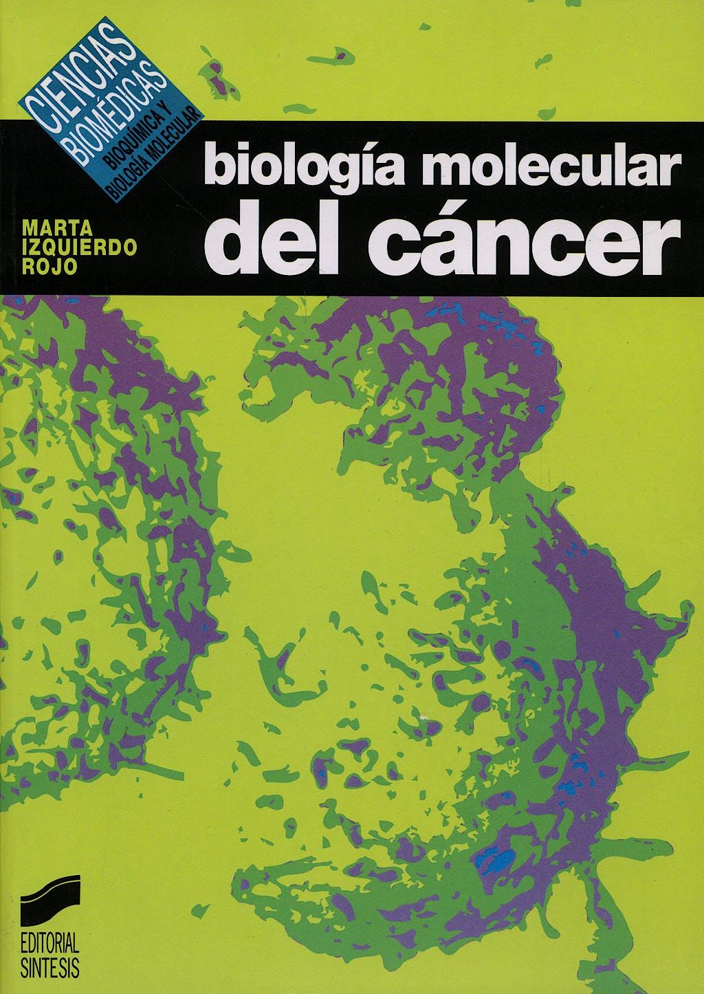 Portada del libro 9788477382911 Biología Molecular del Cáncer