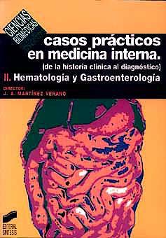 Portada del libro 9788477384113 Casos Prácticos en Medicina Interna (de la Historia Clínica al Diagnóstico), Vol. II: Hematología y Gastroenterología
