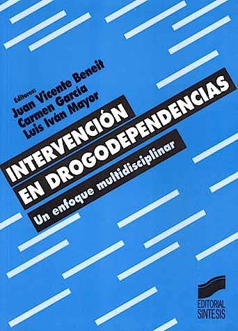 Portada del libro 9788477385141 Intervencion en Drogodependencias. un Enfoque Multidisciplinar