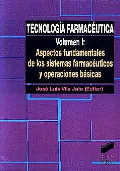 Portada del libro 9788477385370 Tecnologia Farmaceutica, Vol. 1: Aspectos Fundamentales de los Sistemas Farmaceuticos y Operaciones Basicas