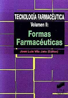 Portada del libro 9788477385387 Tecnologia Farmaceutica, Vol. 2: Formas Farmaceuticas