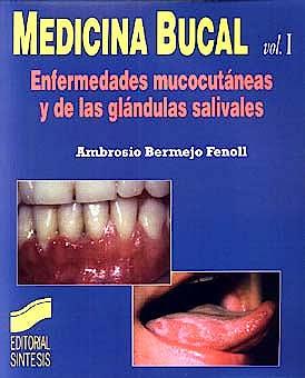 Portada del libro 9788477385578 Medicina Bucal, Vol. 1. Enfermedades Mucocutáneas y de las Glándulas Salivales