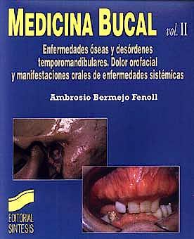 Portada del libro 9788477385585 Medicina Bucal, Vol. 2. Enfermedades Óseas y Desórdenes Temporomandibulares. Dolor Orofacial y Manifestaciones Orales de Enfermedades Sistémicas