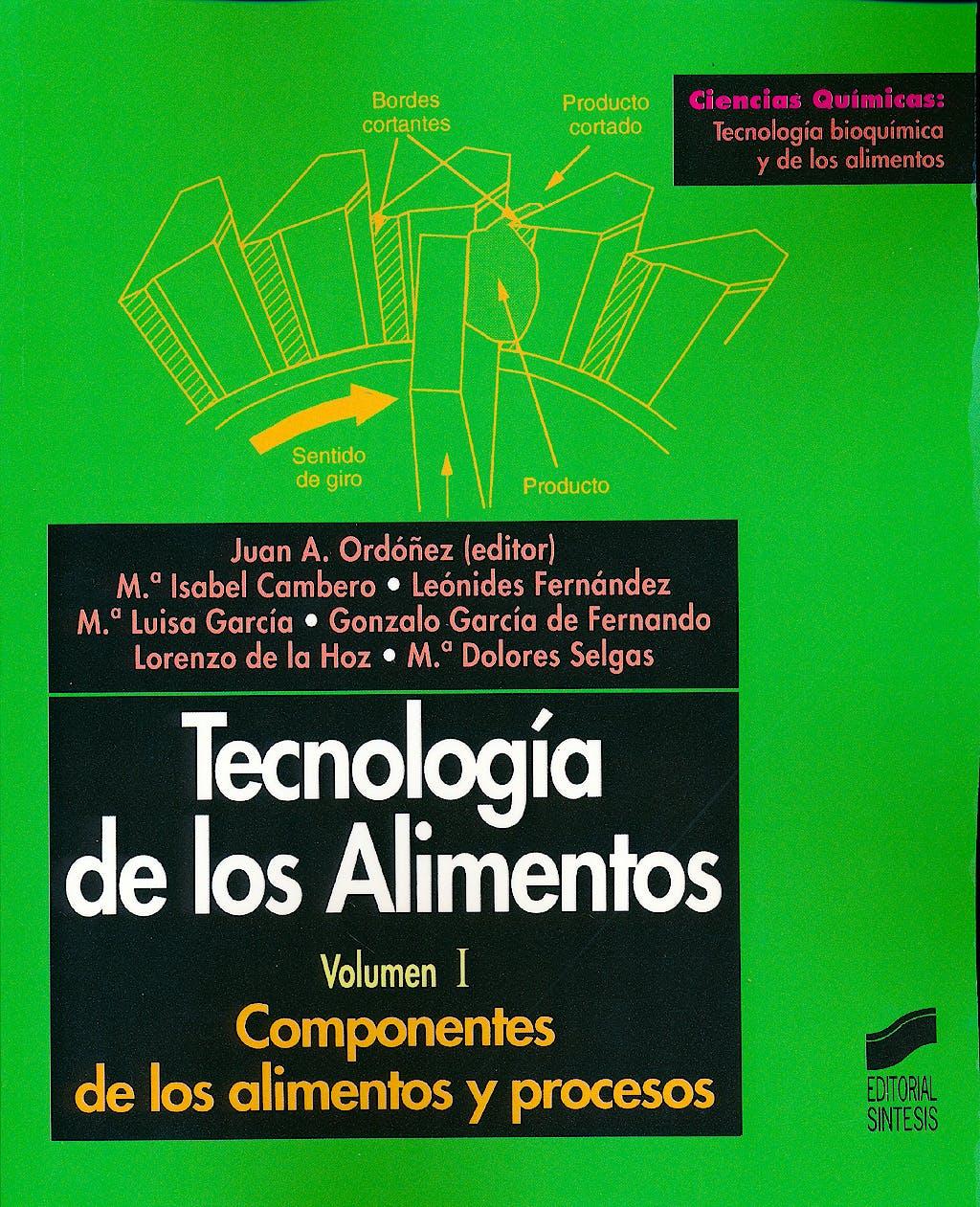Portada del libro 9788477385752 Tecnologia de los Alimentos, Vol. 1: Componentes de los Alimentos y Procesos