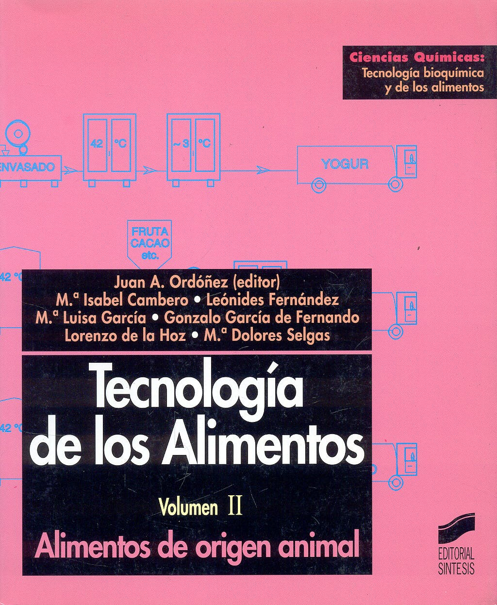 Portada del libro 9788477385769 Tecnologia de los Alimentos, Vol. 2: Alimentos de Origen Animal