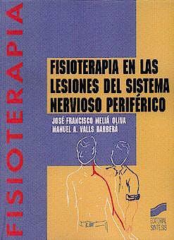 Portada del libro 9788477385806 Fisioterapia en las Lesiones del Sistema Nervioso Periférico