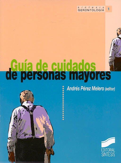 Portada del libro 9788477386520 Guia de Cuidados de Personas Mayores