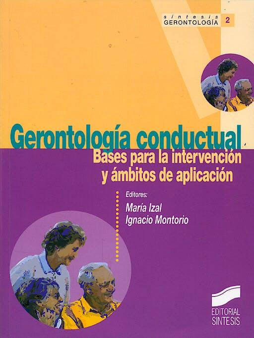 Portada del libro 9788477386605 Gerontologia Conductual. Bases para la Intervencion y Ambitos de Aplicación