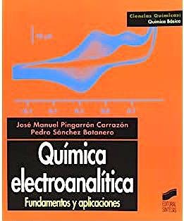 Portada del libro 9788477386636 Química Electroanalítica. Fundamentos y Aplicaciones