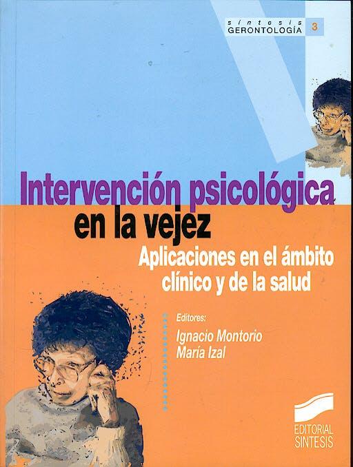 Portada del libro 9788477386711 Intervención Psicológica en la Vejez