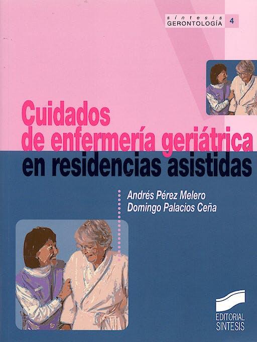 Portada del libro 9788477387497 Cuidados de Enfermeria Geriatrica en Residencias Asistidas