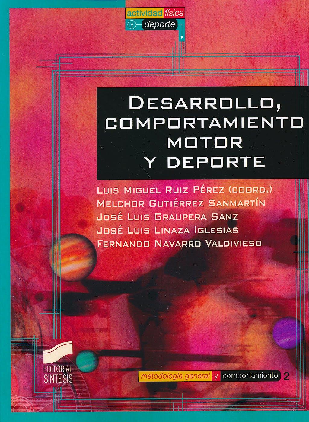 Portada del libro 9788477388265 Desarrollo, Comportamiento Motor y Deporte