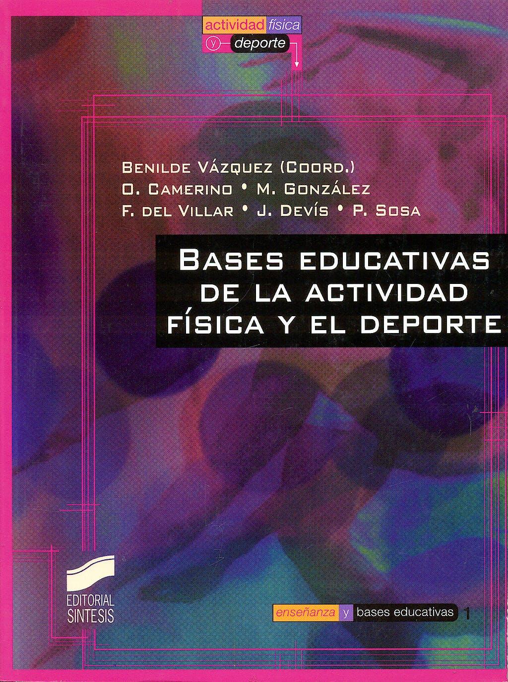 Portada del libro 9788477388876 Bases Educativas de la Actividad Fisica y el Deporte