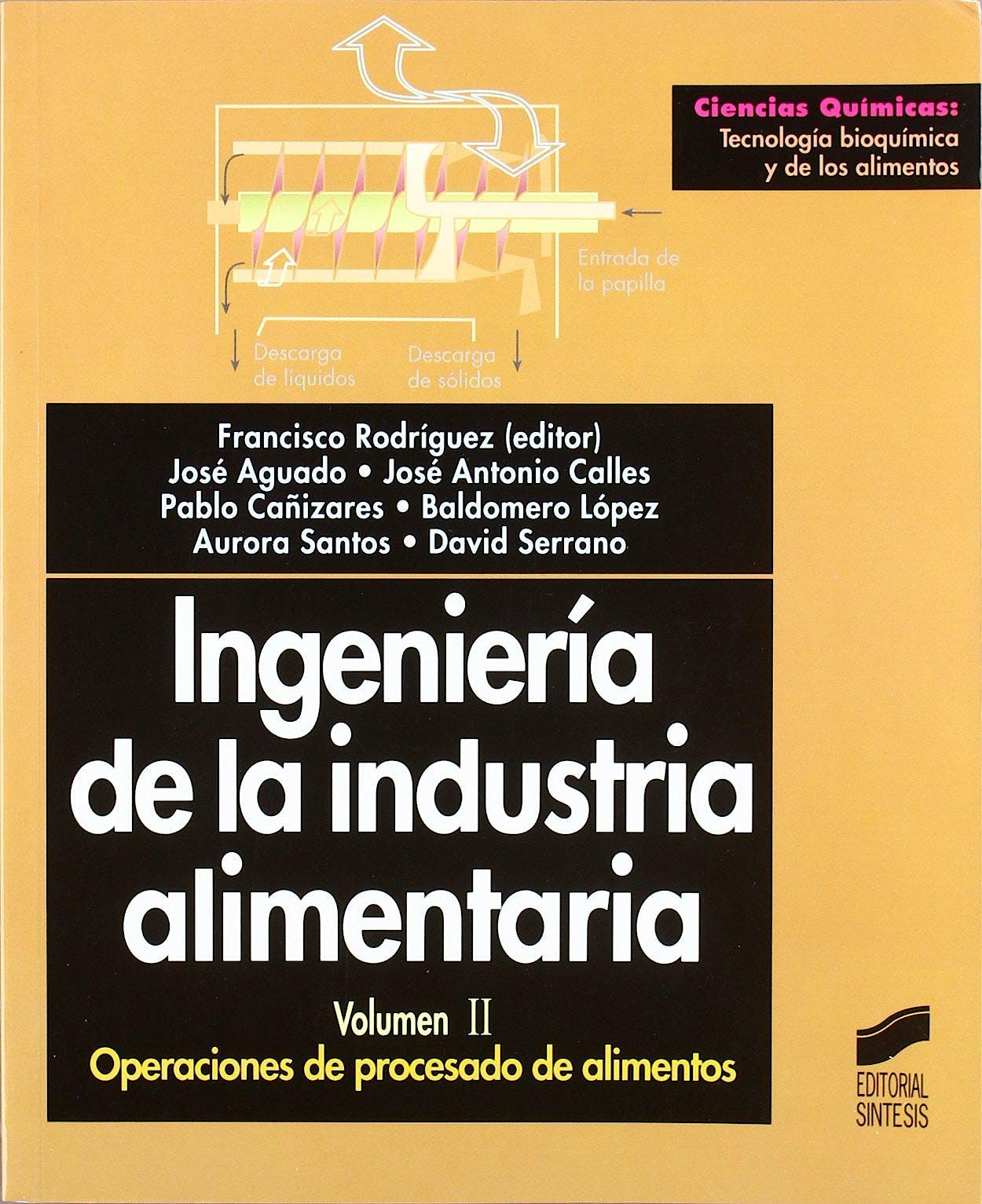 Portada del libro 9788477389385 Ingenieria de la Industria Alimentaria, Vol. Ii: Operaciones de Procesado de Alimento
