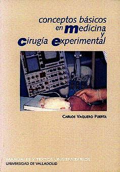 Portada del libro 9788477628392 Conceptos Basicos en Medicina y Cirugia Experimental