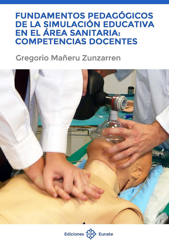 Portada del libro 9788477682813 Fundamentos Pedagogicos de la Simulacion Educativa en el Area Sanitaria: Competencias Docentes