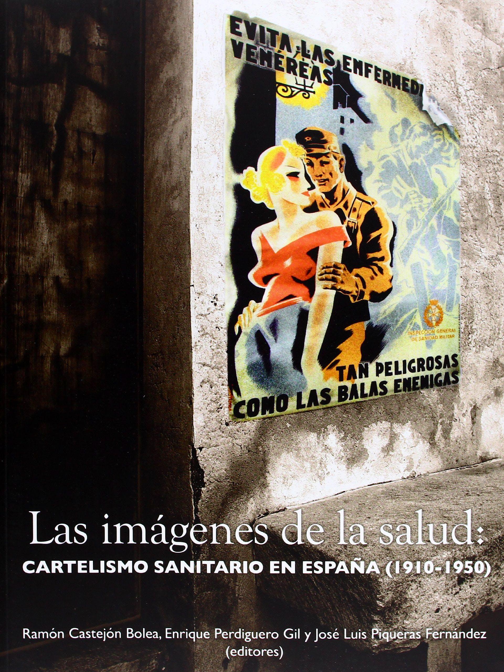 Portada del libro 9788477846079 Las Imagenes de la Salud: Cartelismo Sanitario en España (1910-1950)
