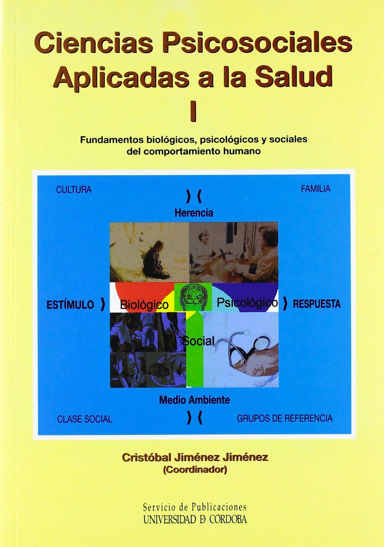 Portada del libro 9788478018710 Ciencias Psicosociales Aplicadas a la Salud I: Fundamentos Biológicos, Psicológicos y Sociales del Comportamiento Humano