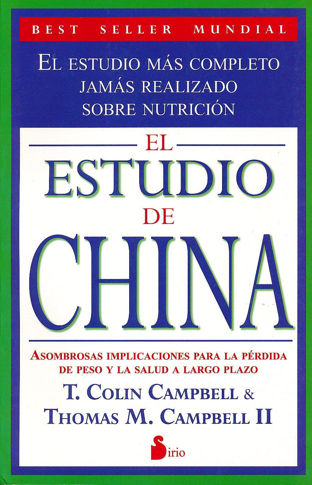 Portada del libro 9788478087945 El Estudio de China. Asombrosas Implicaciones para la Pérdida de Peso y la Salud a Largo Plazo