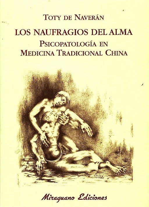 Portada del libro 9788478132928 Los Naufragios del Alma. Psicopatologia en Medicina Tradicional China
