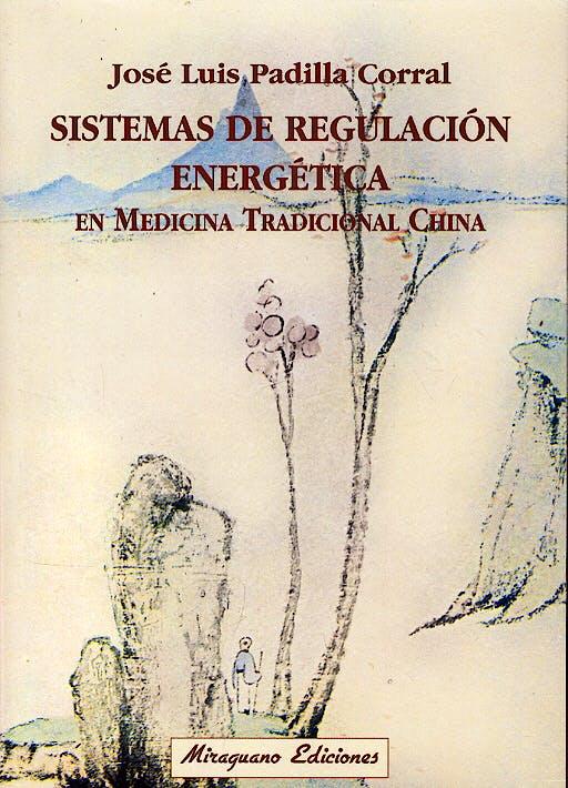 Portada del libro 9788478133017 Sistemas de Regulación Energética en Medicina Tradicional China