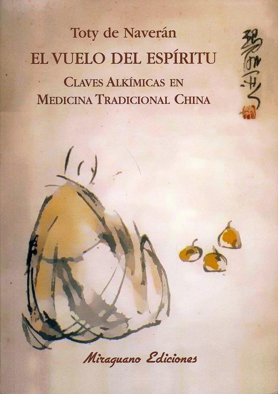 Portada del libro 9788478134175 El Vuelo del Espiritu. Claves Alkimicas en Medicina Tradicional China