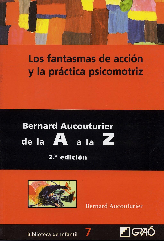 Portada del libro 9788478273515 Los Fantasmas de Acción y la Práctica Psicomotriz