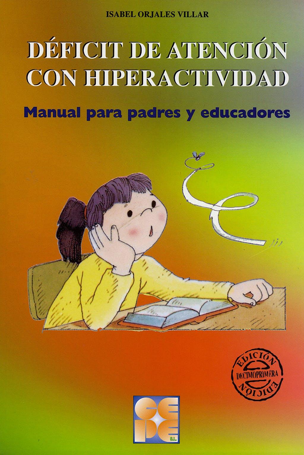 Portada del libro 9788478692941 Deficit de Atencion con Hiperactividad. Manual para Padres y Educadores