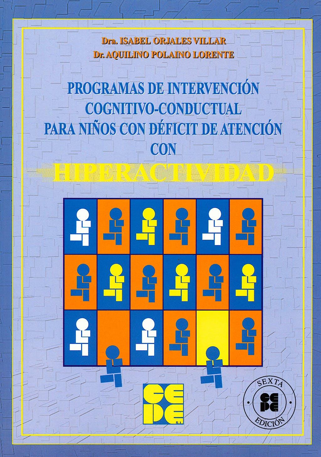 Portada del libro 9788478693597 Programa de Intervencion Cognitivo-Conductual para Niños con Deficit de Atencion con Hiperactividad