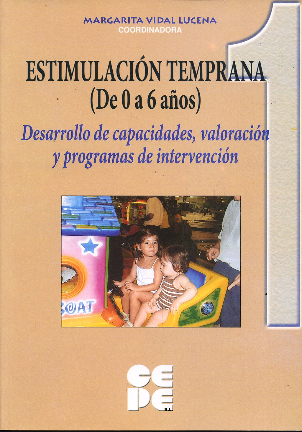 Portada del libro 9788478695409 Estimulacion Temprana 1 (De 0 a 6 Años). Desarrollo de Capacidades, Valoracion y Programas de Intervencion