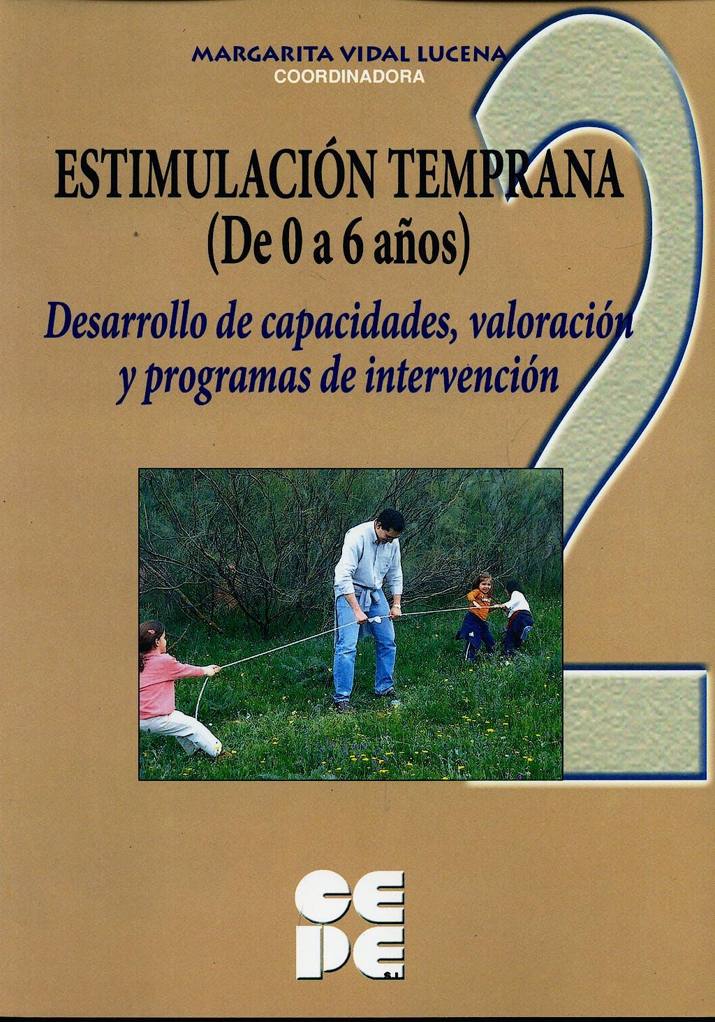 Portada del libro 9788478695423 Estimulacion Temprana 2 (De 0 a 6 Años). Desarrollo de Capacidades, Valoracion y Programas de Intervencion