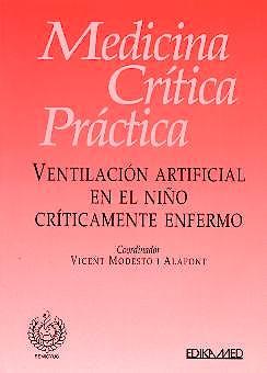 Portada del libro 9788478773107 Medicina Critica Practica. Ventilacion Artificial en el Niño Criticamente Enfermo