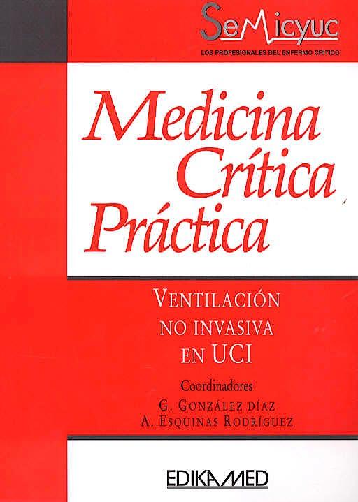 Portada del libro 9788478773930 Medicina Critica Practica. Ventilacion no Invasiva en Uci