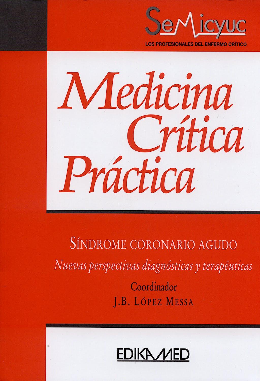 Portada del libro 9788478774449 Medicina Critica Practica. Sindrome Coronario Agudo