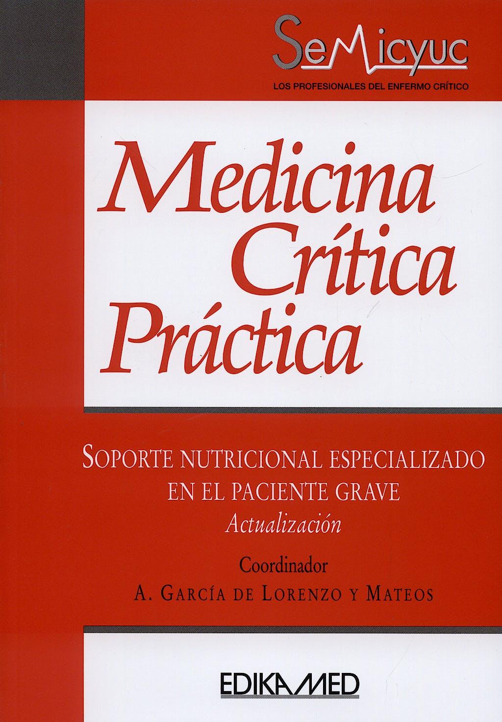 Portada del libro 9788478774593 Medicina Crítica Práctica. Soporte Nutricional Especializado en el Paciente Grave. Actualización