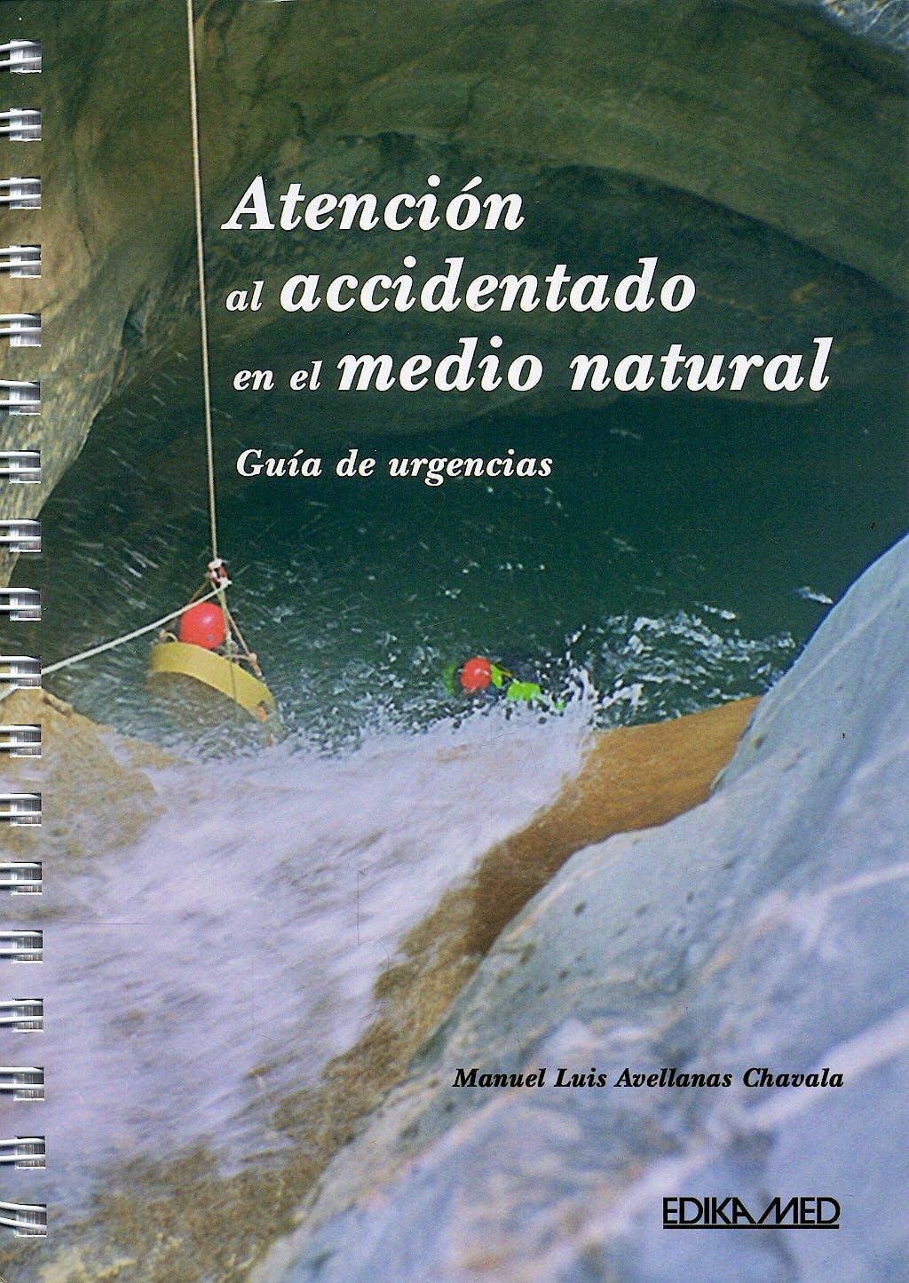 Portada del libro 9788478775422 Atencion al Accidentado en el Medio Natural. Guia de Urgencias