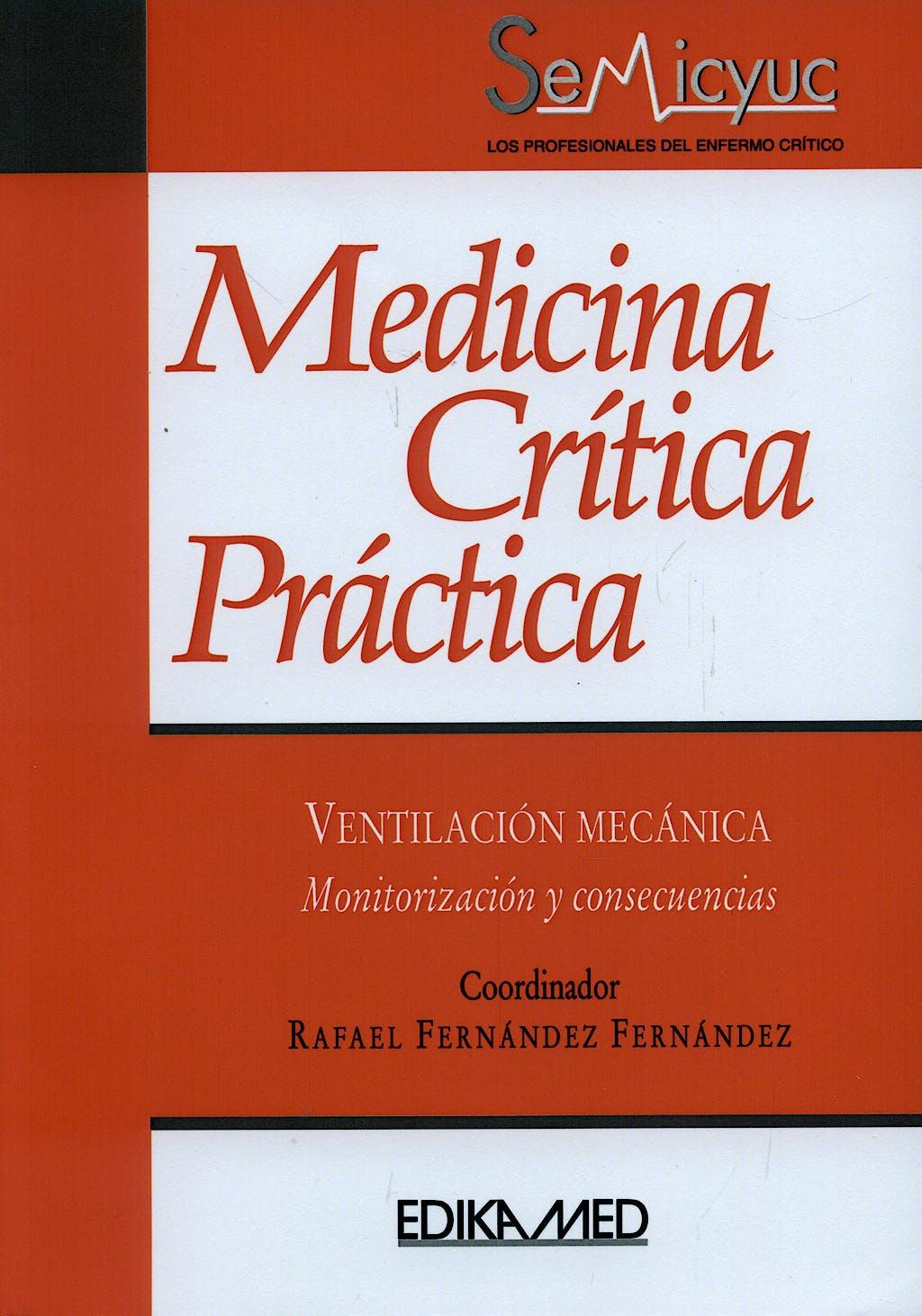 Portada del libro 9788478775774 Medicina Crítica Práctica. Ventilación Mecánica. Monitorización y Consecuencias